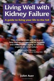 Cover of: Living Well with Kidney Failure (Class Health) | Juliet Auer