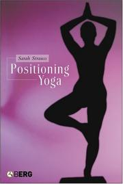 Cover of: Positioning Yoga | Sarah Strauss