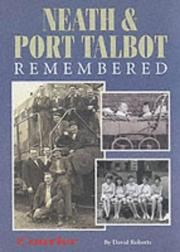 Cover of: Neath & Port Talbot remembered | David Roberts