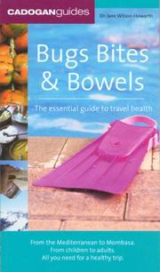 Cover of: Bugs, Bites & Bowels, 4th (Cadogan Guides) | Dr Jane Wilson-Howarth