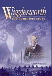 Cover of: Wigglesworth, the Complete Story | Wilson Julian