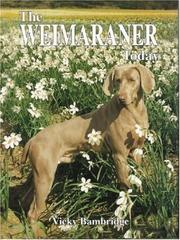 Cover of: The Weimaraner Today (Book of the Breed) | Vicky Bambridge