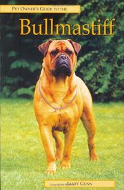 Cover of: Pet Owner's Guide to the Bullmastiff (Pet Owner's Guide) | Janet Gunn