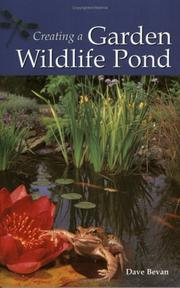 Cover of: Creating a Garden Wildlife Pond | Dave Bevan