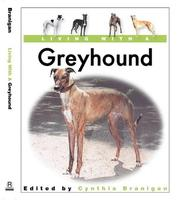 Cover of: Living with a Greyhound (Living With a) | Cynthia Brannigan