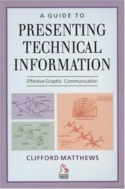 Cover of: A Guide to Presenting Technical Information by Clifford Matthews