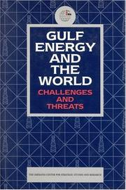 Cover of: Gulf Energy and the World | Emirates Ctr. f/Strategic Std. & Reseach