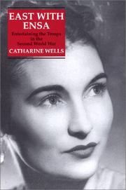 Cover of: East With Ensa by Catherine Wells