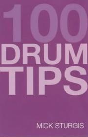 Cover of: 100 Tips for Drums (100 Tips) | Mike Sturgis
