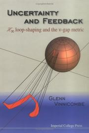 Cover of: Uncertainty and Feedback, H Loop-Shaping and the V-Gap Metric | Glenn Vinnicombe
