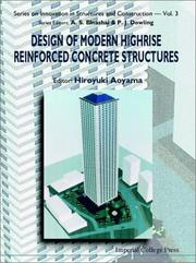 Cover of: Design of Modern Highrise Reinforced Concrete Structures (Series on Innovation in Structures and Construction) (Series on Innovation in Structures and Construction) | Hiroyuki Aoyama