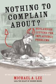 Cover of: Nothing to Complain About | Michael A Lee