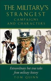 Cover of: The Military's Strangest Campaigns and Characters | Tom Quinn Staff