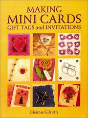 Cover of: Making mini cards, gift tags, and invitations | Glennis Gilruth