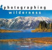 Cover of: Photographing wilderness by Jason Friend