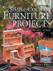 Cover of: Simple country furniture projects in 1/12 scale by Alison J. White