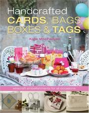 Cover of: Handcrafted Cards, Bags, Boxes & Tags | Kate MacFadyen