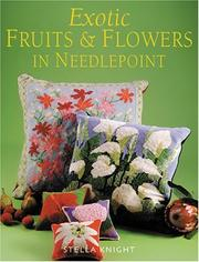 Cover of: Exotic Fruits & Flowers in Needlepoint by Stella Knight