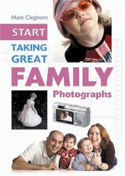 Cover of: Start Taking Great Family Photographs (Start Taking Great Photographs) | Mark Cleghorn