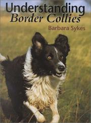 Cover of: Understanding Border Collies | Barbara Sykes