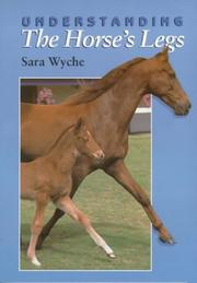 Cover of: Understanding the Horse's Legs | Sara Wyche