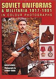 Cover of: Soviet Uniforms and Militaria 1917-1991 | Laszlo Bekesi