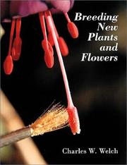 Cover of: Breeding New Plants and Flowers | Charles W. Welch