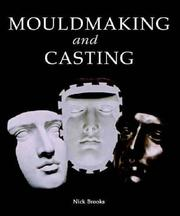 Cover of: Mouldmaking and Casting | Nick Brooks