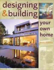 Cover of: Designing and Building Your Own Home | Martin Cummins