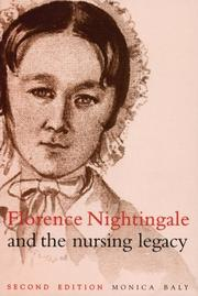 Cover of: Florence Nightingale and the Nursing Legacy | Monica Baly