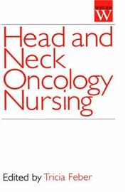 Cover of: Head and Neck Oncology Nursing | Tricia Feber