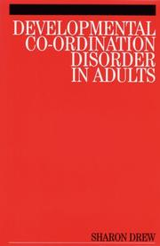 Cover of: Developmental Co-Ordination Disorder in Adults | Sharon Drew