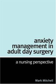 Cover of: Anxiety Management in Adult Day Surgery | Mark Mitchell