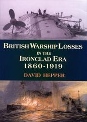 Cover of: British Warship Losses in the Ironclad Era 1860-1919 | David Hepper