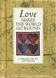 Cover of: Love Makes the World Go Round (Values for Living) | Helen Exley