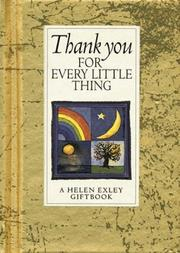 Cover of: Thank You for Every Little Thing (Helen Exley Giftbooks) | Helen Exley
