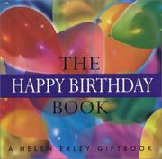 Cover of: The Happy Birthday Book (Helen Exley Giftbook) by Helen Exley