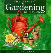 Cover of: The Littlest Gardening Giftbook (Helen Exley Giftbook) by Helen Exley