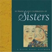 Cover of: In Praise and Celebration of Sisters (New Square Giftbooks) by Helen Exley
