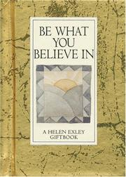 Cover of: Be What You Believe in (Values for Living) by Helen Exley