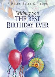 Cover of: Wishing You the Best Birthday Ever (To Give and to Keep) by Helen Exley