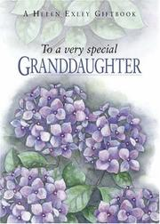 Cover of: To a Very Special Granddaughter (To Give and to Keep) | Helen Exley