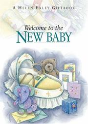 Cover of: Welcome to the New Baby (To Give and to Keep) by Helen Exley