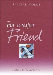 Cover of: For a Super Friend (Helen Exley Giftbooks) by Helen Exley