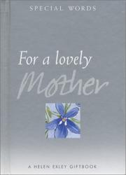 Cover of: For a Lovely Mother (Helen Exley Giftbooks) | Helen Exley