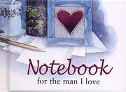 Cover of: For The Man I Love Notebook (To-Give-and-to-Keep) by Helen Exley