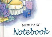 Cover of: New Baby Notebook (To-Give-and-to-Keep) by Helen Exley