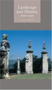 Cover of: Landscape and History since 1500 (Reaktion Books - Globalities) | Ian D. Whyte