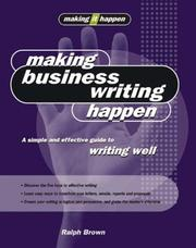 Cover of: Making business writing happen by Brown, Ralph
