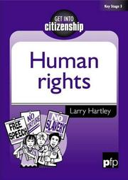 Cover of: Human Rights (Get into Citizenship) by Larry Hartley